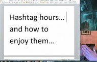 HOW TO: #hashtag hours & how to enjoy them